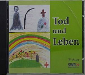 Tod und Leben (Begleit-CD): Mit Kindern in der Grundschule Hoffnung gestalten (1. bis 4. Klasse)   Cover