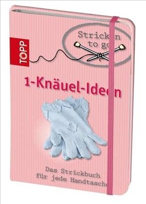 Stricken to go - Ein-Knäul-Ideen: Das Strickbuch für jede Handtasche   Cover