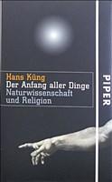 Der Anfang aller Dinge: Naturwissenschaft und Religion