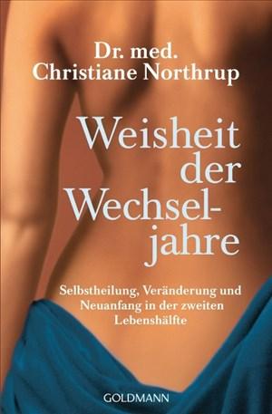 Weisheit der Wechseljahre: Selbstheilung, Veränderung und Neuanfang in der zweiten Lebenshälfte   Cover