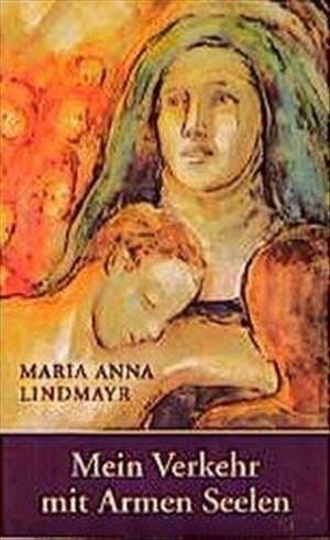 Mein Verkehr mit Armen Seelen: Aus dem Tagebuch einer Carmelitin | Cover