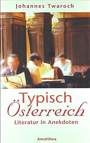 Typisch Österreich: Anekdoten um Dichter und Künstler | Cover