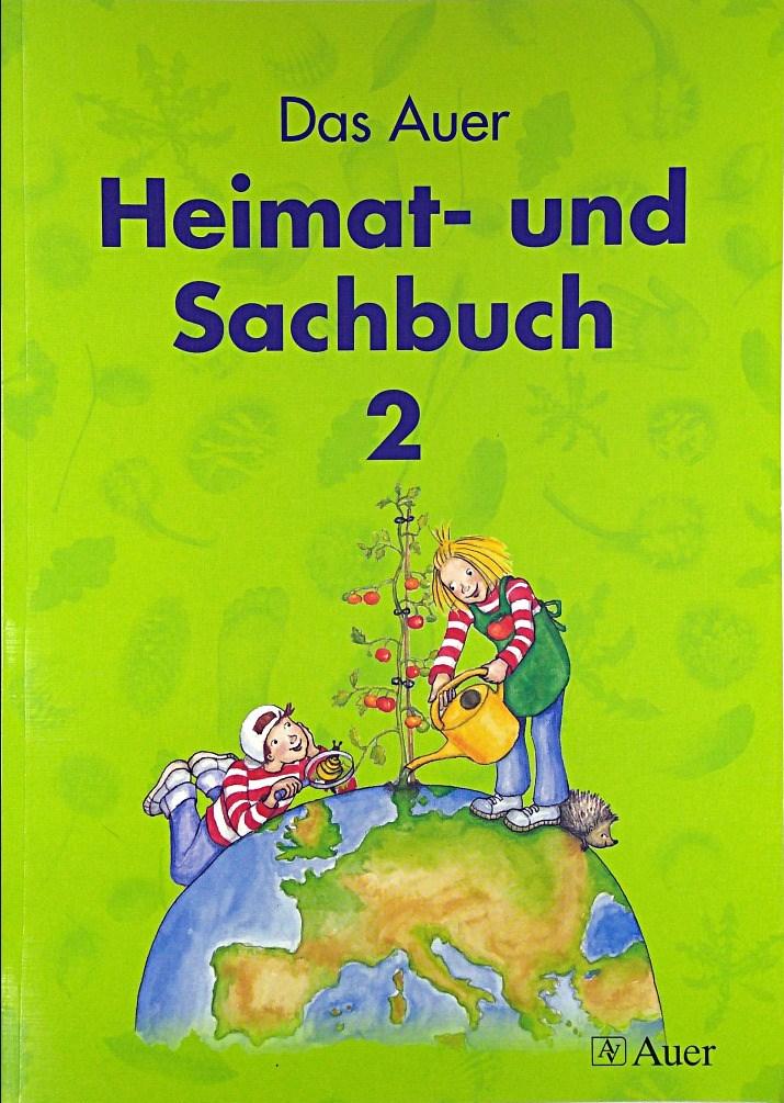 Das Auer Heimat- und Sachbuch, Ausgabe Bayern, 2. Jahrgangsstufe - Ilg, Cäcilia