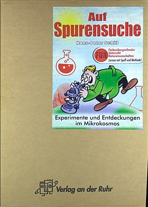 F.U.N. (Fächerübergreifender Unterricht Naturwissenschaften). Lernen mit Spass und Methode. Auf Spurensuche: Experimente und Entdeckungen im Mikrokosmos | Cover