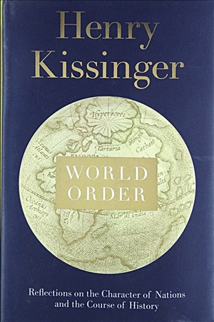 World Order: Reflections on the Character of Nations and the Course of History | Cover