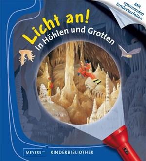 In Höhlen und Grotten: Licht an! (Licht an! Die Reihe mit der magischen Taschenlampe, Band 7) | Cover