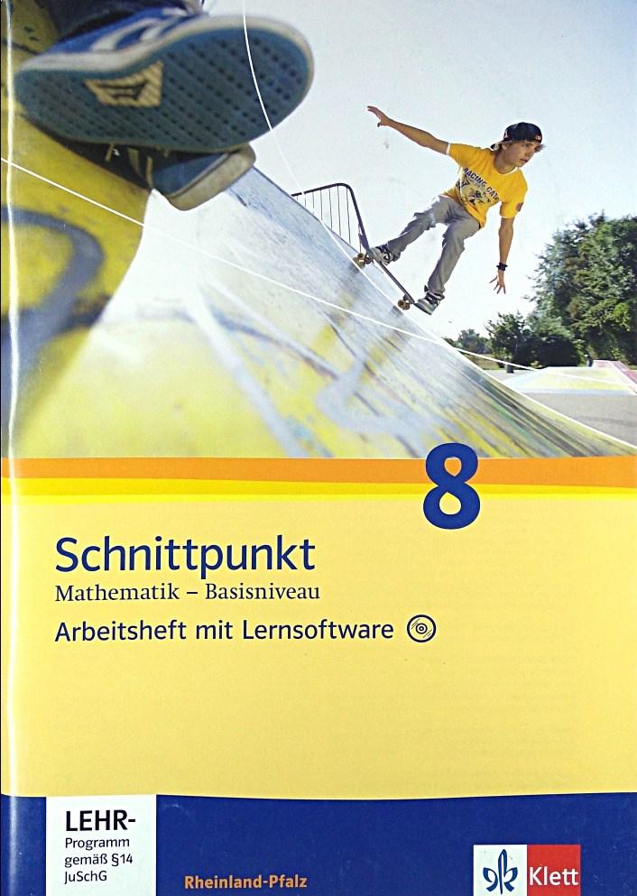 Schnittpunkt Mathematik - Ausgabe für Rheinland-Pfalz. Neubearbeitung / Arbeitsheft mit Lernsoftware und Lösungsheft Basisniveau 8. Schuljahr