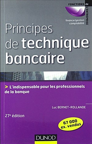 Principes de technique bancaire - 27e éd. - L'indispensable pour les professionnels de la banque: L'indispensable pour les professionnels de la banque (Fonctions de l'entreprise)   Cover