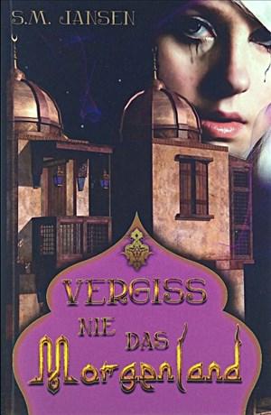 Vergiss nie das Morgenland: Frauenroman (Die Morgenland-Reihe, Band 2) | Cover