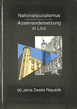 Nationalsozialismus - Auseinandersetzung in Linz: 60 Jahre Zweite Republik   Cover