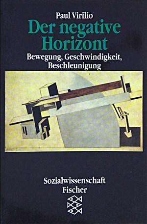 Der negative Horizont. Bewegung, Geschwindigkeit, Beschleunigung | Cover