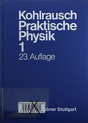 Praktische Physik: Zum Gebrauch für Unterricht, Forschung und Technik | Cover