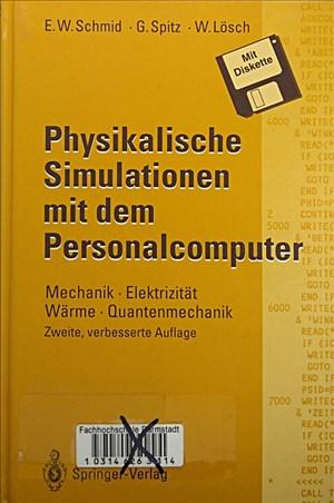 Physikalische Simulationen mit dem Personalcomputer: Mechanik · Elektrizität Wärme · Quantenmechanik | Cover