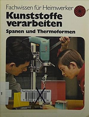 Kunststoffe verarbeiten. Spanen und Thermoformen | Cover