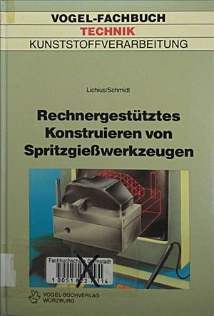 Rechnergestütztes Konstruieren von Spritzgiesswerkzeugen: Systematisches Entwickeln von Betriebsmitteln. Aufbau und Funktion von Spritzgiesswerkzeugen (Vogel-Fachbücher) | Cover