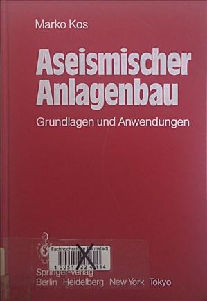 Aseismischer Anlagenbau: Grundlagen und Anwendungen | Cover