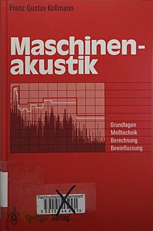 Maschinenakustik: Grundlagen, Meßtechnik, Berechnung, Beeinflussung | Cover