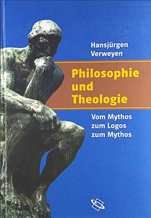 Philosophie und Theologie. Vom Mythos zum Logos zum Mythos | Cover
