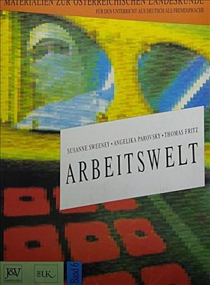 Arbeitswelt. Materialien zur österreichischen Landeskunde für den Unterricht aus Deutsch als Fremdsprache | Cover