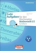 Gute Aufgaben für den Wochenplan - Mathematik: Größen 1/2: Kopiervorlagen mit CD-ROM