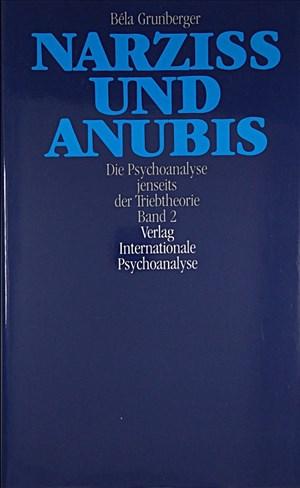 Narziss und Anubis. Die Psychoanalyse jenseits der Triebtheorie, Band 2 | Cover