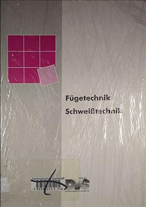Fügetechnik, Schweisstechnik: Schweisstechnische Ingenieurausbildung | Cover