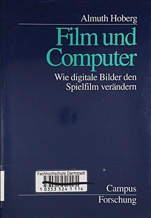 Film und Computer: Wie digitale Bilder den Spielfilm verändern (Campus Forschung) | Cover