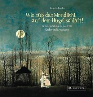 """""""Wie süß das Mondlicht auf dem Hügel schläft!"""": Kunst, Gedichte und mehr... zum Träumen für Kinder und Erwachsene   Cover"""
