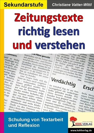 Zeitungstexte richtig lesen und verstehen: Kopiervorlagen zur Schulung von Textarbeit und Reflexion | Cover
