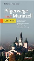Pilgerwege nach Mariazell - Band Ost + Nord