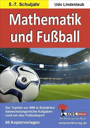 Mathematik und Fußball: Abwechslungsreiche Matheaufgaben rund um den Fußballsport im 5.-7. Schuljahr | Cover