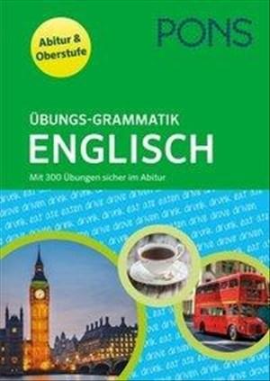PONS Übungsgrammatik Englisch: Mit über 300 Übungen sicher im Abitur   Cover