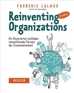 Reinventing Organizations visuell: Ein illustrierter Leitfaden sinnstiftender Formen der Zusammenarbeit   Cover