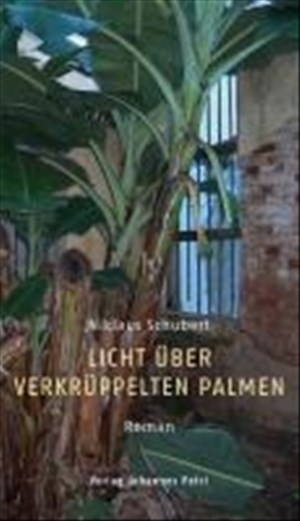 Licht über verkrüppelten Palmen: Roman. Mit einem Vorwort von Jürg Kesselring | Cover