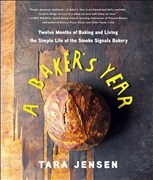 Jensen, T: A Baker's Year: Twelve Months of Baking and Living the Simple Life at the Smoke Signals Bakery