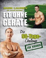 Fit ohne Geräte: Die 90-Tage-Challenge für Männer