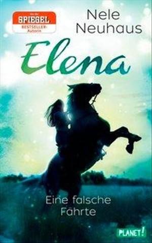 Elena – Ein Leben für Pferde 6: Eine falsche Fährte: Romanserie der Bestsellerautorin (6) | Cover