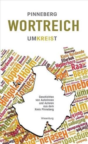 Pinneberg wortreich umkreist: Geschichten von Autorinnen und Autoren aus dem Kreis Pinneberg   Cover