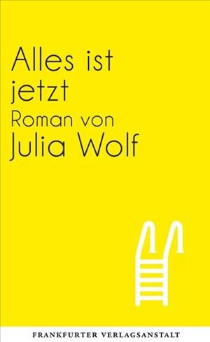 Alles ist jetzt (Debütromane in der FVA) | Cover
