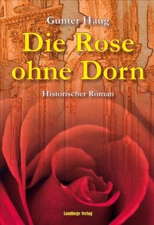 Die Rose ohne Dorn: Irene von Byzanz, die Königin des Hohenstaufen | Cover