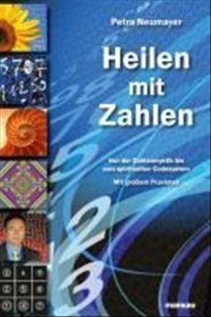 Heilen mit Zahlen. Von der Zahlenmystik bis zum spirituellen Codesystem: Mit großem Praxisteil | Cover