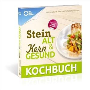 Das Steinalt und Kerngesund KOCHBUCH: Eine kulinarische Weltreise | Cover