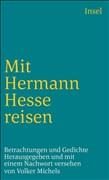 Mit Hermann Hesse reisen: Betrachtungen und Gedichte (insel taschenbuch)
