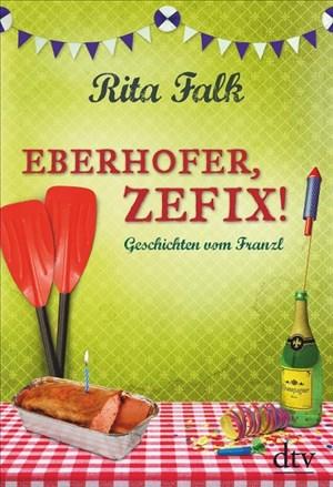 Eberhofer, Zefix!: Geschichten vom Franzl | Cover
