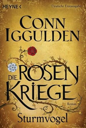 Sturmvogel: Die Rosenkriege 1 - Roman (Die Rosenkriege-Serie, Band 1) | Cover