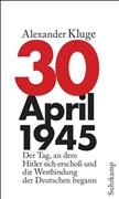 30. April 1945: Der Tag, an dem Hitler sich erschoß und die Westbindung der Deutschen begann