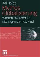 Mythos Globalisierung: Warum die Medien nicht grenzenlos sind (German Edition)