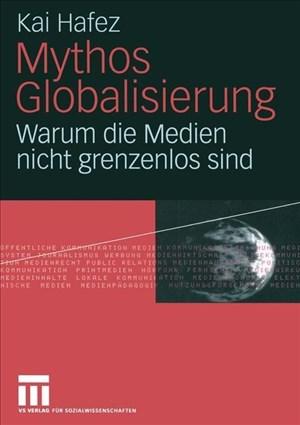 Mythos Globalisierung: Warum die Medien nicht grenzenlos sind (German Edition)   Cover