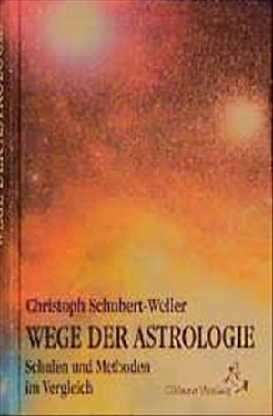 Wege der Astrologie: Schulen und Methoden im Vergleich (Standardwerke der Astrologie)   Cover