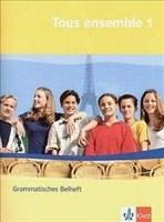 Tous ensemble / Ausgabe ab 2004: Tous ensemble / Grammatisches Beiheft: Ausgabe ab 2004